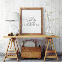 Wedding Decor Typography Print Inspirational Print Kitchen Art Drink print Printable Champagne sign Bar quote Champagne print Party poster
