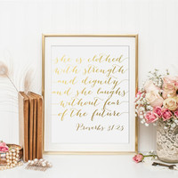 She Is Clothed With Strength And Dignity Gold Foil Print - And She Laughs Without Fear Of The Future - Proverbs 31:25 Gold Foil Print