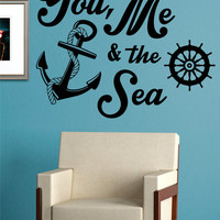 You Me and The Sea Quote Anchor Nautical Decal Sticker Wall Vinyl Art Decor