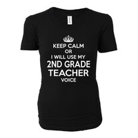 Keep Calm Or I Will Use My 2nd Grade Teacher Voice - Ladies T-shirt