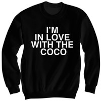 I'M IN LOVE WITH THE COCO SWEATSHIRT O.T. GENASIS SHIRT FUNNY SHIRTS CHEAP SHIRTS WITH WORDS #IMINLOVEWITHTHECOCO BIRTHDAY GIFTS CHRISTMAS GIFTS
