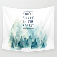 You´ll find me in the forest Wall Tapestry by Ariana Perez