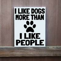 I Like Dogs More Than I Like People Hand Painted Canvas, Ready To Hang, Multiple Sizes Available, Gift for Dog Lover, Christmas Gift, Art