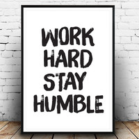Motivational Poster, Work Hard Stay Humble, Quote print, Wall Art, Typography Print, Inspirational quote, minimalist decor, Motivational art