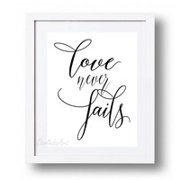 Love never fails print Black and white Typography wall art poster printable Love quote art Valentine decor 4x6 5x7 8x10 11x14 16x20 DOWNLOAD