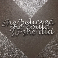 "Metal Wall Art ""She Believed"" Inspirational quote"