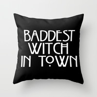 Baddest Witch In Town AHS Throw Pillow by Zharaoh