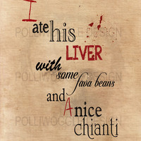 I ate his liver with some fava beans... Hannibal Lecter, Movie Quote Poster, wall decor, typography, A3, A4, Modern Prints,