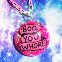 Boo, You Whore Resin Necklace, Mean Girls, Pastel Goth, Tumblr, Soft Grunge