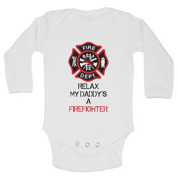 RELAX MY DADDY'S A FIREFIGHTER - Cute Baby Onesuit