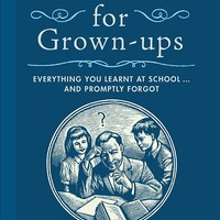 Homework for Grown-ups: Everything You Learned at School and Promptly Forgot Hardcover – August 11, 2009