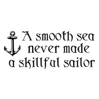 A smooth sea never made a skillful sailor. Wall Decal Words Quote Sticker WW3036