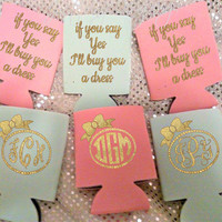 Personalized Can coolers, if you say yes, i'll buy you a dress, bridesmaid, last fling, party favor