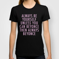béyonce T-shirt by Trend | Society6