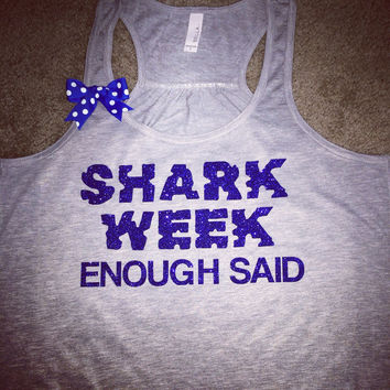 Shark Week - Enough Said - Fun Tank  - Ruffles with Love - Racerback Tank - Womens Fitness - Workout Clothing - Workout Shirts with Sayings