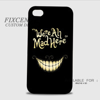 Alice Were All Mad Here 3D Image Cases for iPhone 4/4S, iPhone 5/5S, iPhone 5C, iPhone 6, iPhone 6 Plus, iPod 4, iPod 5, Samsung Galaxy (S3, S4, S5, S6) by FixCenters