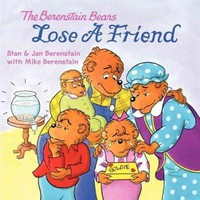 The Berenstain Bears Lose a Friend (Berenstain Bears)