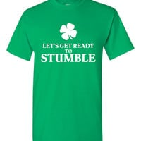 Let's Get Ready To Stumble Printed Irish Graphic T Shirt Funny St. Patrick's Day Irish Keg Bar Party Tee St Pattys Shamrock