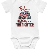 Baby Bodysuit - Relax My Daddy Is a Firefighter