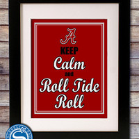 """University of Alabama """"Keep Calm and Roll Tide Roll"""" 8x10 Print"""
