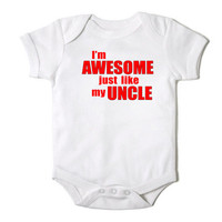 I'm Awesome Just Like My Uncle Funny Onesuit Bodysuit  for the Baby