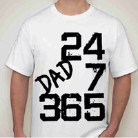 Mens Gildan Ultra Cotton T-shirt for the 24-7-365 Dad in your life. This is for the dad who handles his business everyday.