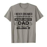 World's Greatest Dad funny t-shirt, Father's Day 2018