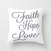 Faith Hope Love Throw Pillow by raineon