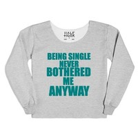 being single never bothered me anyway chop sweatshirt-T-Shirt