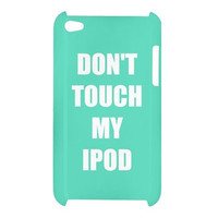 Don't Touch My Phone iPod Case Cover 5th, 4th, 3rd Generation Grey, Black, Turquoise, Pink White