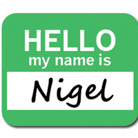 Nigel Hello My Name Is Mouse Pad