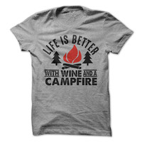 Camping Life Is Better WIth A Campfire and Wine T-Shirt Tee Outdoors Mountains Shirts Wine Beer Gift Mens Womens Tshirts Vacation