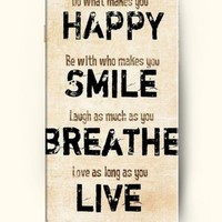 iPhone Case,OOFIT iPhone 6 (4.7) Hard Case **NEW** Case with the Design of what makes you happy be with who makes you smile laugh as much as you breathe love as long as you live - Case for Apple iPhone iPhone 6 (4.7) (2014) Verizon, AT&T Sprint, T-mobile