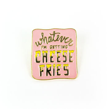 """Cheese Fries"" Pin"
