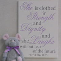 Nursery Decor Sign Light Purple / Gray - She Is Clothed In Strength And Dignity And She Laughs Without Fear Of The Future - Proverbs 31:25