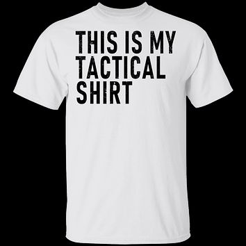 This Is My Tactical Shirt T-Shirt