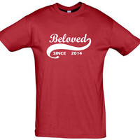 Beloved since 2014 (Any Year),beloved shirts,gift ideas,humor shirts,humor tees,gift for her,gift for him,gift for sister,gift for mom,