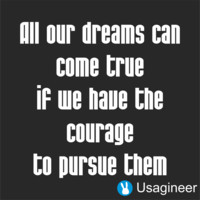 All Our Dreams Can Come True If We Have The Courage To Pursue Them Quote Vinyl Decal Sticker