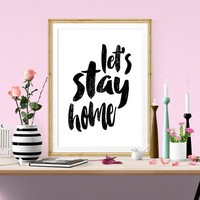 Lets Stay Home, Motivational Poster, Scandinavian Design, Home Wall Decor, Art Wall Print, Handwritten, Watercolor, Holiday Gift, Art Print