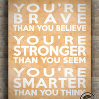Inspirational Quotes Poster, you're brave than you, stronger, smarter, think, wall art, home decor, wall decor, 8x10, 11x14, 16x20, 17x22