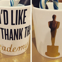 I'd Like To Thank The Academy- Award Season Mug