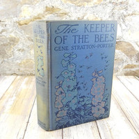 The Keeper of the Bees by Gene Stratton-Porter, First Edition 1925, Color Illustrations