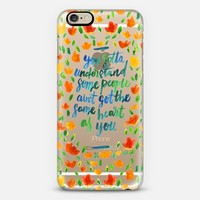 You Gotta Understand Some People Ain't Got the Same Heart As You V1 iPhone 6 case by eugeniaclara | Casetify
