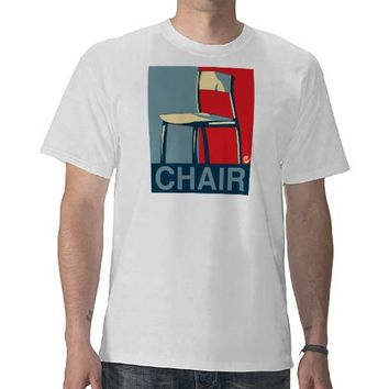 Chair We Can Believe In Shirt from Zazzle.com