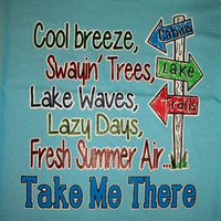 Southern Chics Cool Breeze Lake Waves Lazy Days Summer Take me There Girlie  Bright T Shirt