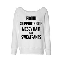 Proud Supporter Of Messy Hair And Sweatpants Wideneck Sweatshirt
