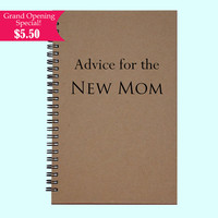 Advice for the New Mom - Journal, Book, Custom Journal, Sketchbook, Scrapbook, Extra-Heavyweight Covers