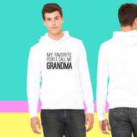 My favorite people call me Grandma sweatshirt hoodiee