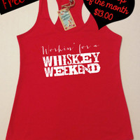 Tank Top of the Month. Workin' for a Whiskey Weekend Tank Top. Country Shirts. Southern Girl Tank. Workout Tank. Free Shipping USA