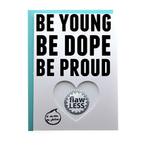 PIN GREETING CARD - BE YOUNG BE DOPE BE PROUD